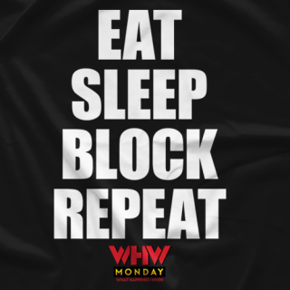 Eat Sleep Block Repeat