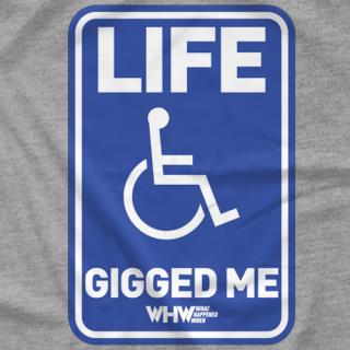 Life Gigged Me