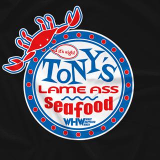 Tony's Lame Ass Seafood