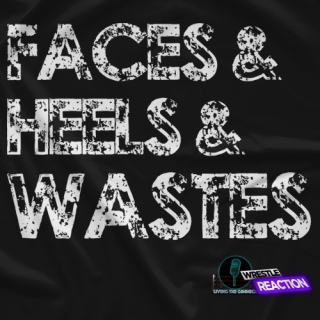 Faces & Heels & WASTES