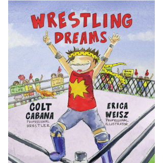 Autographed Colt Cabana Wrestling Dreams Children's Book w/ T-shirt Add-on Option