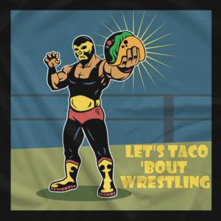 Let's Taco 'Bout Wrestling(Black)