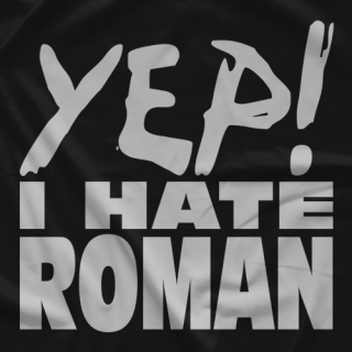 I Hate Roman T-shirt