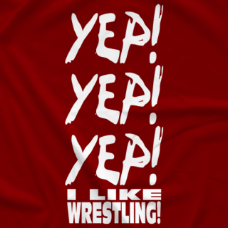 YEP! YEP! YEP! I Like Wrestling