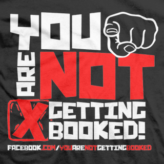 You Are Not Getting Booked