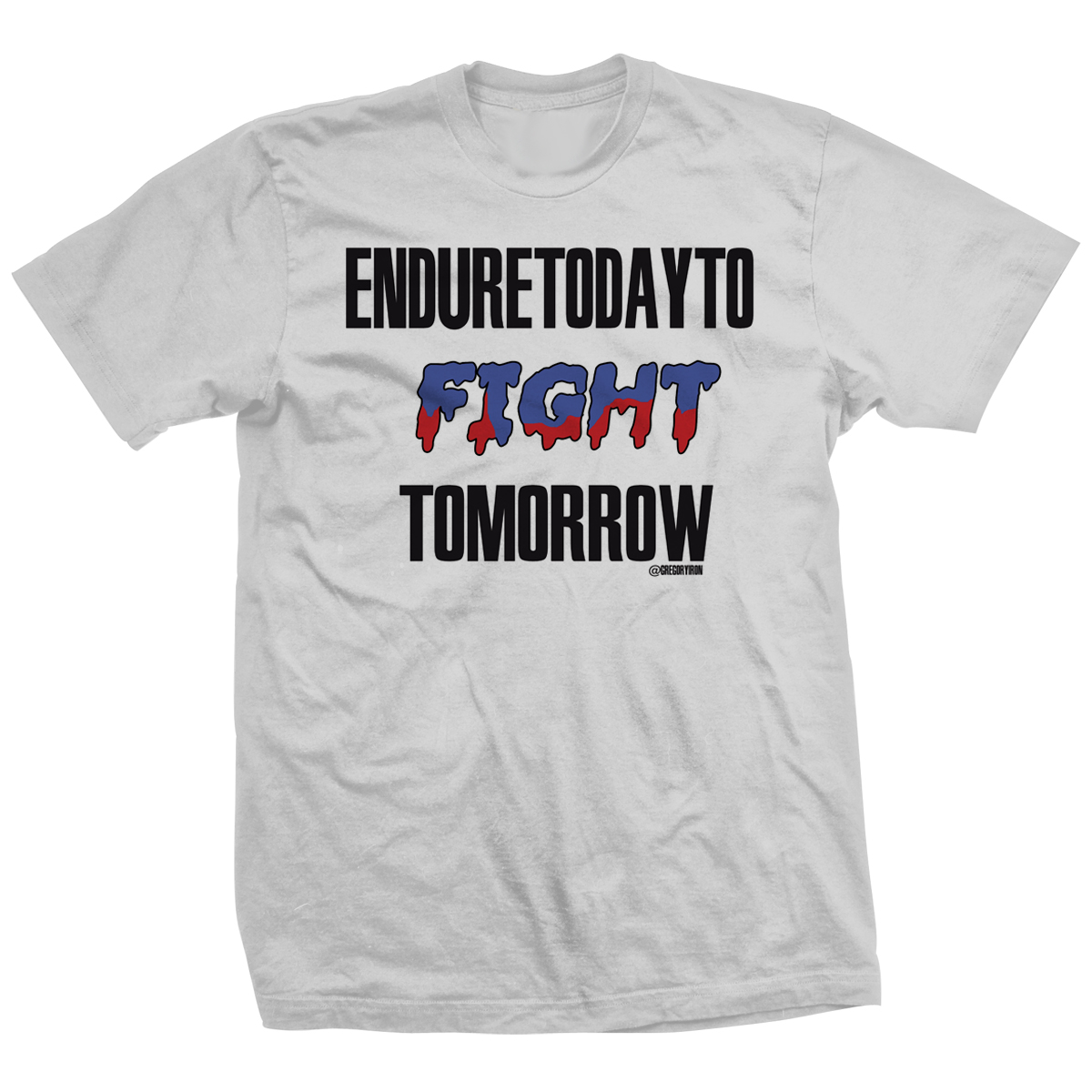 Endure Today T-shirt